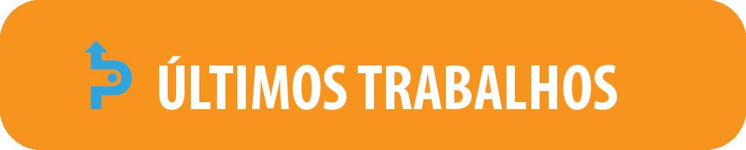 botão laranja com o texto Últimos Trabalhos